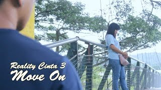 Reality Cinta (Part 3) : Move On