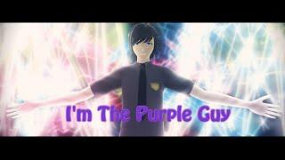 [MMD FNAF][MMD PV] I'm The Purple Guy