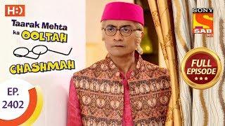 Taarak Mehta Ka Ooltah Chashmah - Ep 2402 - Full Episode - 13th February, 2018