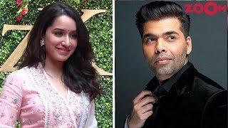 Shraddha Kapoor Makes Karan Johar Upset?