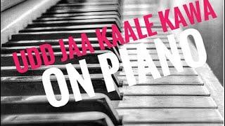 Udd Jaa Kaale Kawa   cover on piano