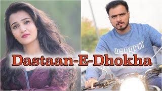 Dastaan - E - Dhokha *Amit Bhadana*