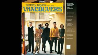 Bobby Taylor And The Vancouvers - I'm Your Man