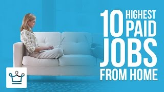10 Highest Paid Jobs You Can Do From Home
