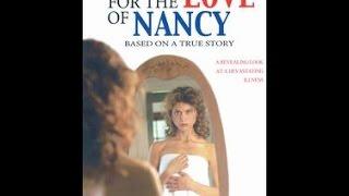 FOR THE LOVE OF NANCY (FULL)
