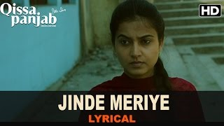 Lyrical: Jinde Meriye | Full Song with Lyrics | Qissa Panjab