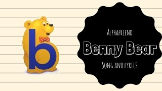 Benny Bear Alphafriend Song (with Lyrics)
