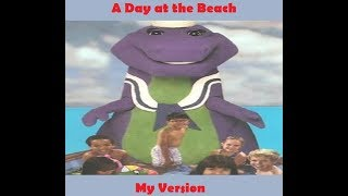 Barney: A Day at the Beach (My Version)