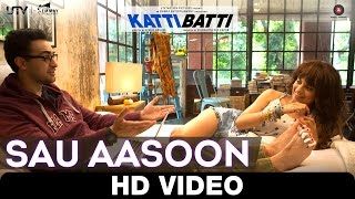 Sau Aasoon - Katti Batti | Imran Khan & Kangana Ranaut | Shankar Mahadevan & Rasika Shekhar