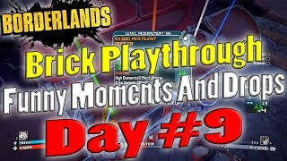 Borderlands | Brick Playthrough Funny Moments And Drops | Day #9