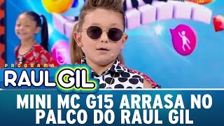 Mini MC G15 arrasa no palco do Raul Gil   Programa Raul Gil (04/03/17)
