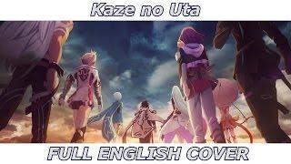 Kaze no Uta - Tales of Zestiria the X (FULL ENGLISH COVER)