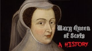 Mary Queen of Scots: A History (with David Attenburger)