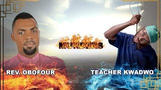 Rev.Obofour 🔥FIRES🔥 Teacher Kwadwo(about Obinim issue)
