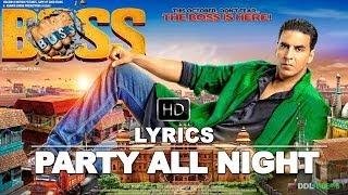 Boss (2013) Hindi Movie | Party All Night Lyrics Video