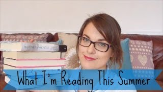 Summer TBR - Books I Want To Read This Summer 2017