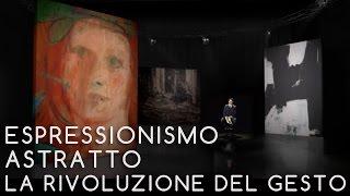 01 - ESPRESSIONISMO ASTRATTO - La rivoluzione del gesto - Michele Dantini