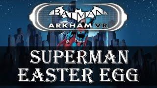 Batman Arkham VR SUPERMAN Easter Egg | PSVR Easter Eggs