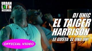 EL TAIGER, HARRISON, DJ UNIC ► LE GUSTA EL ONA OH!  (EN VIVO)  CUBATON ► REGGAETON 2017