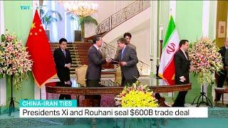 China and Iran seal $600B trade deal