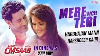 Mere Vich Teri - Harbhajan Mann, Harshdeep - Saadey CM Saab - Latest Punjabi Movie Songs - SagaHits