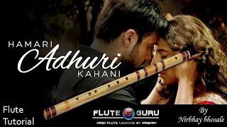 Hamari Adhuri Kahani song Easy Flute (Bansuri) Lesson(Tutorial) in Hindi By Nirbhay Bhosale