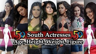 South Indian Actress - 50 Top South Actresses | Age | Height | Weight | Body Measurement