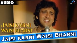 Jaisi Karni Waisi Bharni Full Audio Song   Govinda, Kimi Katkar