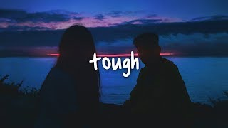 quinn xcii - tough (ft. noah kahan) // lyrics