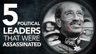 5 Political Leaders That Were Assassinated