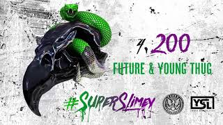 Future & Young Thug - 200 [Official Audio]