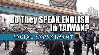 Do They Speak English In Taiwan? 台北人英文超強?