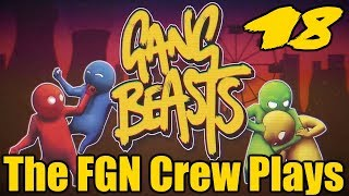 The FGN Crew Plays: Gang Beasts #18 - The Wall Twerk (PC)