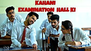 Kahani School Examination Hall ki  School Life    GAURAV ARORA  feat. Raahii Films