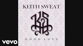Keith Sweat - Good Love (Audio)