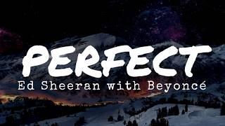 Ed Sheeran - Perfect Duet with Beyoncé (Lyrics)