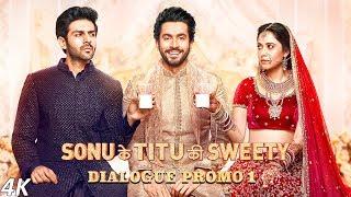 Sonu Ke Titu Ki Sweety (Dialogue Promo 1)   Kartik Aaryan   Nushrat Bharucha   Sunny Singh