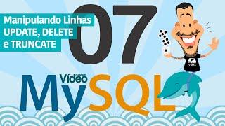 Curso MySQL #07 - Manipulando Linhas (UPDATE, DELETE e TRUNCATE)