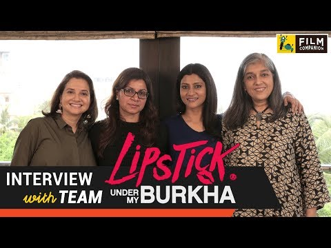 Xxx Mp4 Team Lipstick Under My Burkha Interview With Anupama Chopra 3gp Sex