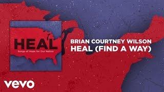 Brian Courtney Wilson - Heal (Find A Way) (Lyric Video)