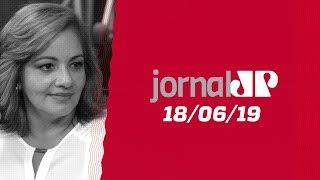 Jornal Jovem Pan - 18/06/19