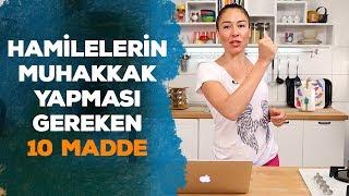 Hamilelerin Muhakkak Yapması Gereken 10 Şey | İki Anne Bir Mutfak