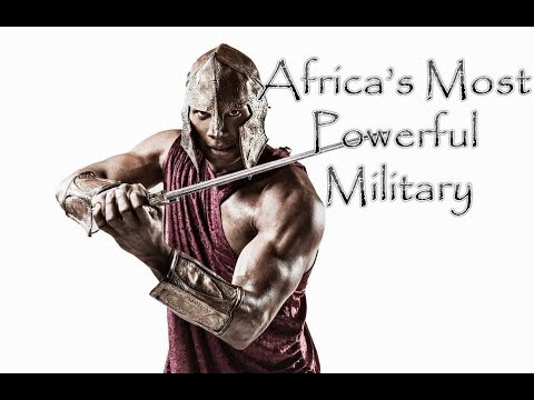 Africa s Most Powerful Military