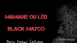 Mamane ou led Black Mayco Official Audio #JerryYrvensCostumé