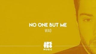WAO - No One But Me (Lyric Vídeo)