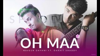 Mother's Day Special || Oh Maa || Naveen Dhyani Ft. Dakait Shaddy