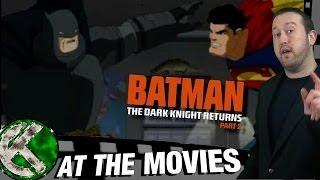 At The Movies - Batman: Dark Knight Returns Part 2 (2013)