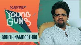 Rohith Namboothiri - Young Guns - Kappa TV