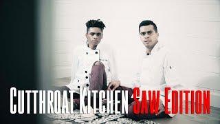 Cutthroat Kitchen Saw Edition   David Lopez