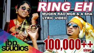 Ring Eh - Mugen Rao MGR feat. A Sha (Official Lyric Video)